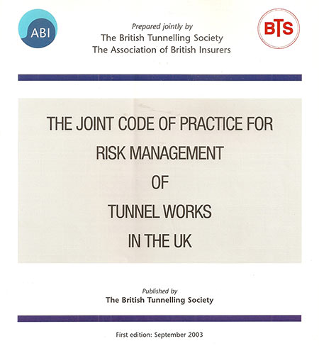 The Joint Code of Practice for Risk Management initiated by the British Tunnelling Society and in joint collaboration with the Association of British Insurers, published in 2003, lead to an International Code of Practice for risk management in the tunnelling industry, both of which are currently under review and update